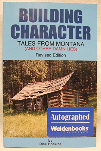 Building Character: Tales from Montana (and Other Damn Lies) (Damn Lies)