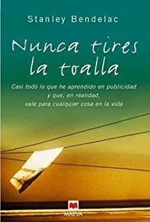 Nunca Tires La Toalla (Spanish Edition)