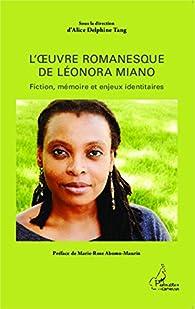 L'oeuvre romanesque de Léonora Miano par Alice Delphine Tang