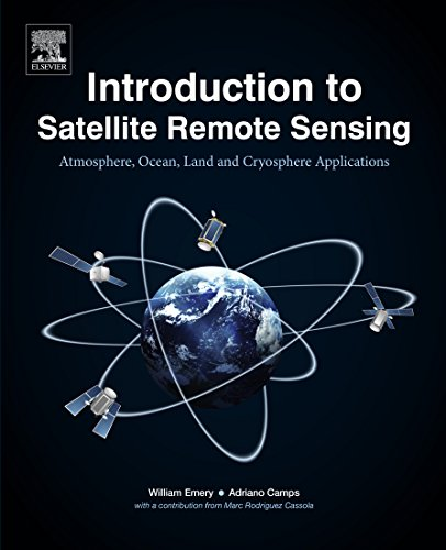 Introduction to Satellite Remote Sensing: Atmosphere, Ocean, Land and Cryosphere Applications