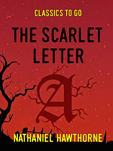 The Scarlet Letter Classics To Go By Hawthorne Nathaniel