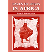 Faces of Jesus in Africa (Faith and Cultures Series)