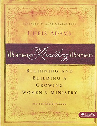 Women Reaching Women: Beginning and Building a Growing Women's Ministry