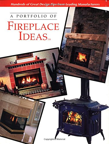 A Portfolio of Fireplace Ideas (Portfolio of Ideas) ()
