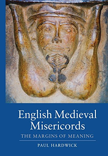 English Medieval Misericords (Boydell Studies in Medieval Art and Architecture)