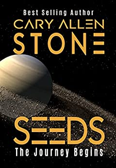 SEEDS: The Journey Begins by [Stone, Cary Allen]