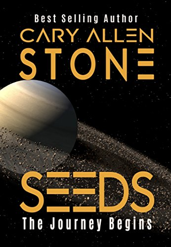 SEEDS: The Journey Begins by Cary Allen Stone