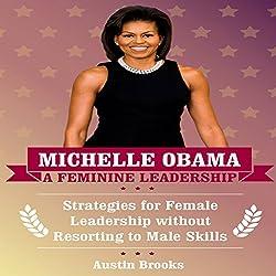 Michelle Obama: A Feminine Leadership
