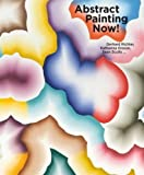 img - for Abstract Painting Now! Gerhard Richter, Katharina Grosse, Sean Scully book / textbook / text book