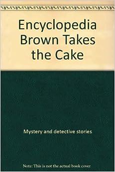 Encyclopedia Brown Takes The Cake Recipes