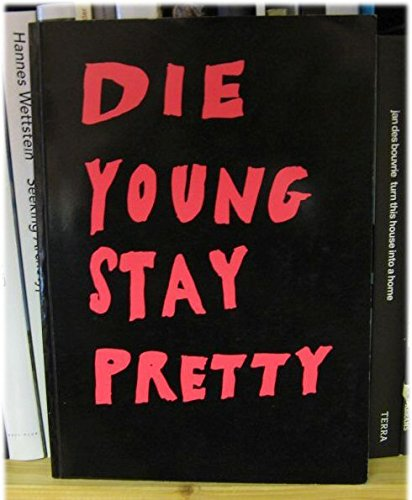 Die Young and Stay Pretty