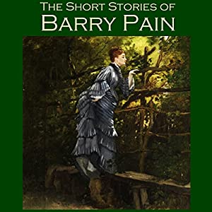 The Short Stories of Barry Pain Audiobook