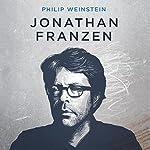 Jonathan Franzen: The Comedy of Rage | Philip Weinstein