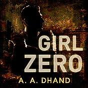 Girl Zero: Dectective Harry Virdee, Book 2 | A. A. Dhand