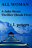 All Woman, A Jake Stone Thriller (Book Five) (The Jake Stone Thrillers 5)