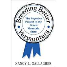 Breeding Better Vermonters: The Eugenics Project in the Green Mountain State