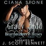 Grady Judd: Heartbreakers & Heroes, Book 1 | Ciana Stone