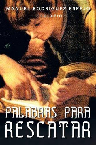 Palabras Para Rescatar (Spanish Edition) [Manuel Rodriguez Espejo] (Tapa Blanda)