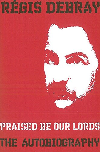 Praised Be Our Lords: A Political Education (An Autobiography)