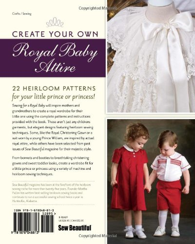 Amazon.com: Sewing for a Royal Baby: 22 Heirloom Patterns for Your ...