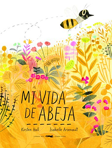 Mi vida de abeja: Amazon.es: Hall, Kirsten, Arsenault, Isabelle ...