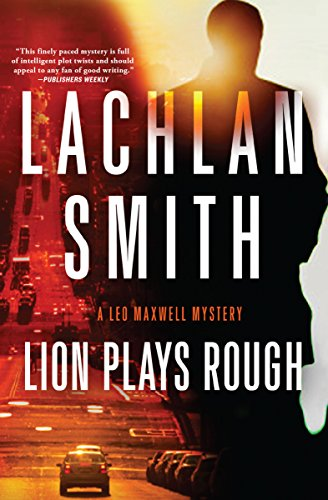 Lion Plays Rough (The Leo Maxwell Mysteries Book 2)