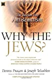 Download Why the Jews?: The Reason for Anti-Semitism by Prager, Dennis, Telushkin, Joseph (2004) Paperback in PDF ePUB Free Online