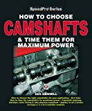 How to Choose Camshafts and Time Them for Maximum Power, Des Hammill, 1903706599