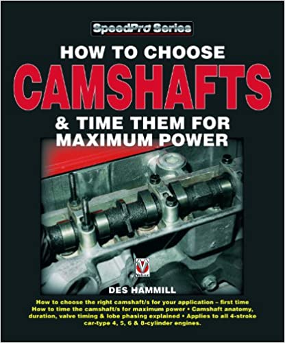 How to choose camshafts and time them for maximum power speedpro how to choose camshafts and time them for maximum power speedpro series des hammill 9781903706596 amazon books fandeluxe Images