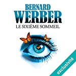 Le sixième sommeil | Bernard Werber