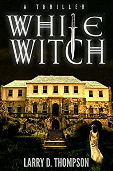 White Witch by [Thompson, Larry D.]