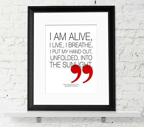 I Am Alive Handmaid's Tale Margaret Atwood Fine Art Quote Print For Classroom, Library or Home