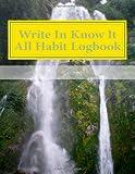 Write in Know It All Habit Logbook, H. Barnett, 1499198116