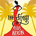 The Stylist Audiobook by Rosie Nixon Narrated by Emma Fenney