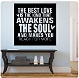 The best love is the kind that awakens the soul and makes you reach for more Wall Decal Sticker Art Mural Home Décor Quote