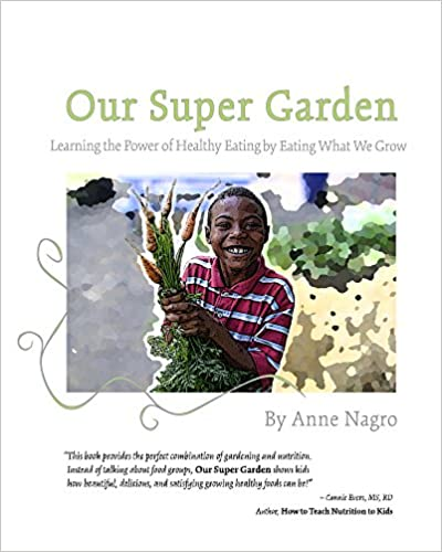 Our Super Garden: Learning the Power of Healthy Eating by