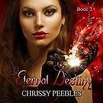Eternal Destiny: The Ruby Ring Saga, Volume 2 | Chrissy Peebles