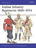 Indian Infantry Regiments 1860–1914 (Men-at-Arms)