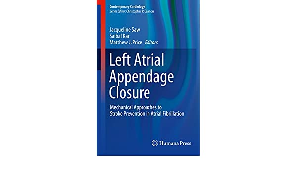 Amazon com: Left Atrial Appendage Closure: Mechanical Approaches to