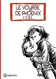 """Afficher """"Le voyage de Phoenix"""""""