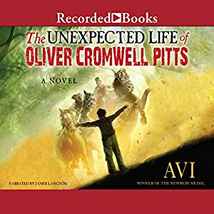The Unexpected Life of Oliver Cromwell Pitts Audiobook