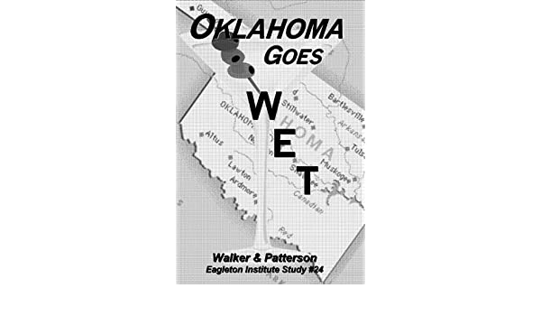 Oklahoma Goes Wet: The Repeal of Prohibition (Cases in Practical Politics Book 24)