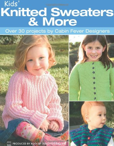 Kids' Knitted Sweaters & More  (Leisure Arts #4399)