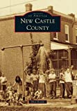 img - for New Castle County (Images of America) by Ellen Rendle (2010-04-28) book / textbook / text book