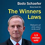 The Winners Laws - 30 Absolutely Unbreakable Habits of Success: Everyday Step-by-Step Guide to Rich and Happy Life | Bodo Schaefer