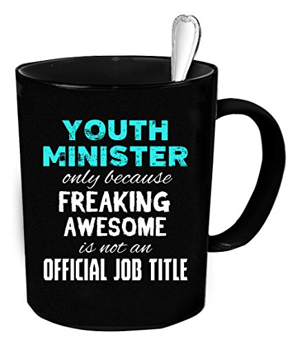 Youth minister Coffee Mug 11 oz. Youth minister funny gift.