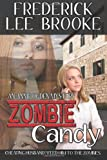 Zombie Candy, Frederick Lee Brooke, 1477491406