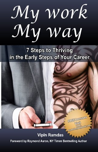 My Work My Way: 7 Steps in Thriving in the Early Steps of Your Career pdf