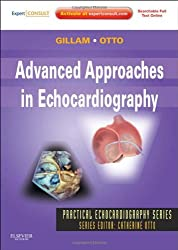 Advanced Approaches in Echocardiography: Expert Consult: Online and Print, 1e (Practical Echocardiography)
