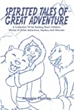 Spirited Tales of Great Adventure, Margaret Haines, 142416236X